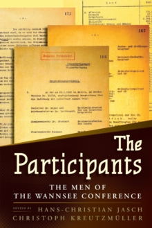 The Participants : The Men of the Wannsee Conference, Paperback Book
