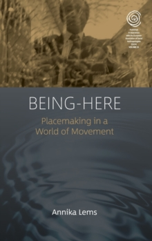 Being-Here : Placemaking in a World of Movement, Hardback Book