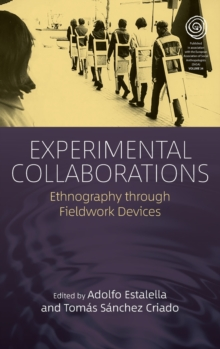 Experimental Collaborations : Ethnography through Fieldwork Devices, Hardback Book