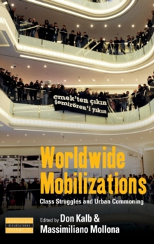 Worldwide Mobilizations : Class Struggles and Urban Commoning, Hardback Book