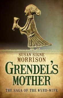 Grendel's Mother : The Saga of the Wyrd-Wife, Paperback / softback Book