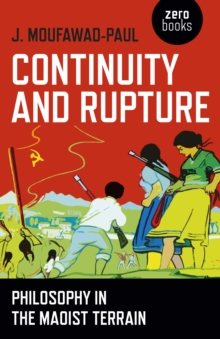 Continuity and Rupture : Philosophy in the Maoist Terrain, Paperback Book