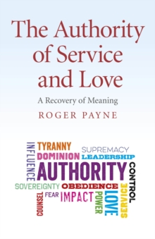 The Authority of Service and Love, Paperback Book