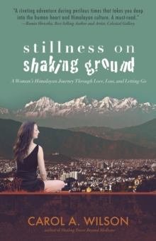 Stillness on Shaking Ground : A Woman's Himalayan Journey Through Love, Loss, And Letting Go, EPUB eBook