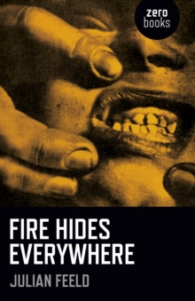 Fire Hides Everywhere, Paperback / softback Book