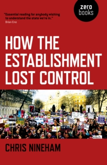 How the Establishment Lost Control, Paperback / softback Book