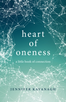Heart of Oneness : A Little Book of Connection, Paperback Book