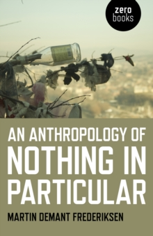 Anthropology of Nothing in Particular, An, Paperback / softback Book