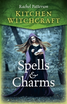 Kitchen Witchcraft: Spells & Charms, Paperback / softback Book