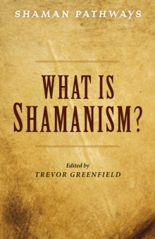 Shaman Pathways - What is Shamanism?,  Book