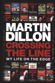 Crossing the Line : My Life on the Edge, Paperback Book
