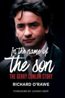 In the Name of the Son : The Gerry Conlon Story, Paperback Book