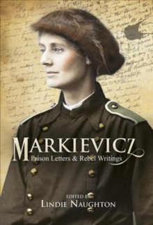 Markievicz : Prison Letters and Rebel Writings, Paperback / softback Book