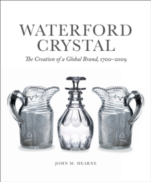 Waterford Crystal : The Creation of a Global Brand, Paperback / softback Book