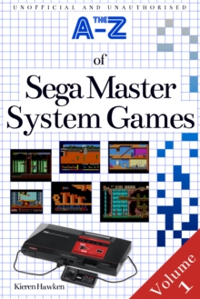 The A-Z of Sega Master System Games : Volume 1, EPUB eBook