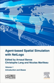 Agent-Based Spatial Simulation with NetLogo Volume 1, Hardback Book