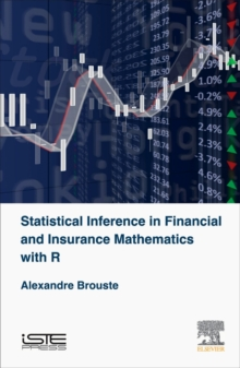 Statistical Inference in Financial and Insurance Mathematics with R, Hardback Book