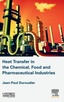 Heat Transfer in the Chemical, Food and Pharmaceutical Industries, Hardback Book