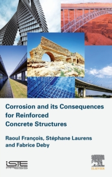 Corrosion and its Consequences for Reinforced Concrete Structures, Hardback Book
