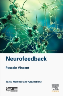 Neurofeedback : Tools, Methods and Applications, Hardback Book