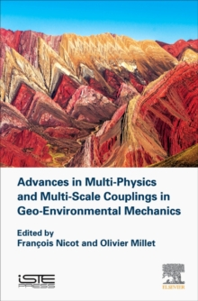 Advances in Multi-Physics and Multi-Scale Couplings in Geo-Environmental Mechanics, Hardback Book