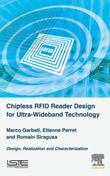 Chipless RFID Reader Design for Ultra-Wideband Technology : Design, Realization and Characterization, Hardback Book