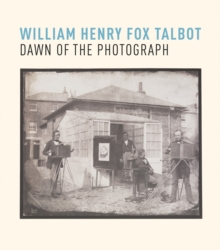 William Henry Fox Talbot : Shadow Play, Paperback / softback Book