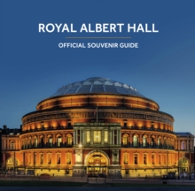The Royal Albert Hall : Official Souvenir Guide, Paperback Book