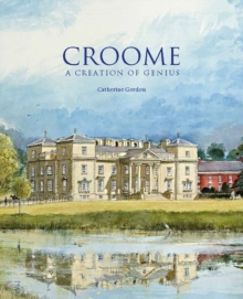 Croome : A Creation of Genius, Paperback Book
