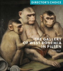 The Gallery of West Bohemia in Pilsen : Director's Choice, Paperback / softback Book
