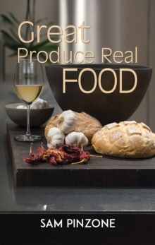 Great Produce Real Food, Hardback Book