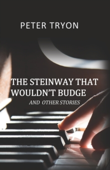 The Steinway That Wouldn't Budge (Confessions of a Piano Tuner), Paperback Book