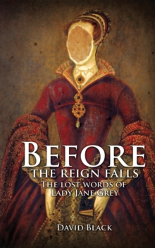 Before the Reign Falls - The Lost Words of Lady Jane Grey, Paperback Book
