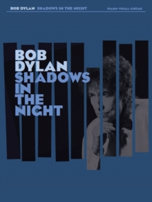 Bob Dylan : Shadows In The Night, Paperback Book