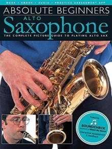 Absolute Beginners : Alto Saxophone (Book/Online Audio), Paperback / softback Book