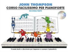 John Thompson's Corso Facilissimo Per Pianoforte : Seconda Parte (Book/CD), Paperback Book