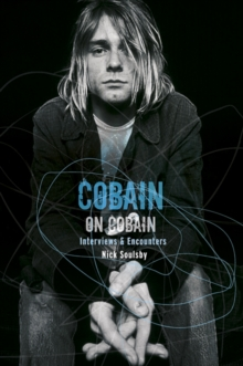 Cobain on Cobain : Interviews and Encounters, Paperback Book
