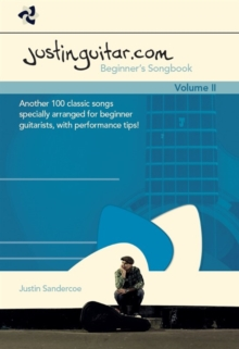 Justinguitar.Com Beginner's Songbook 2 : Another 100 Classic Songs Specially Arranged for Beginner Guitarists, Book Book