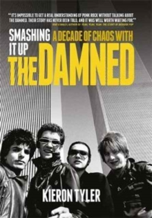 Smashing it Up: A Decade of Chaos with the Damned, Hardback Book
