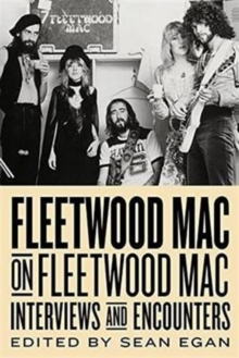 Fleetwood Mac on Fleetwood Mac: Interviews and Encounters, Paperback / softback Book