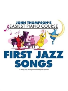 John Thompson's Easiest Piano Course : First Jazz Songs, Paperback Book