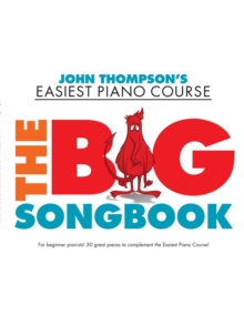 John Thompson's Easiest Piano Course : The Big Songbook, Paperback Book