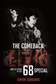 The Comeback : Elvis and the Story of the 68 Special, Hardback Book