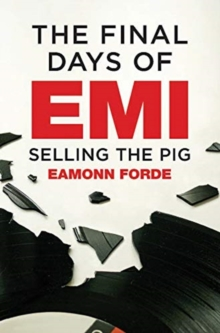 The Final Days Of EMI : Selling the Pig, Hardback Book