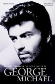 Careless Whispers : The Life & Career of George Michael, Hardback Book
