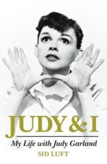 Judy and I: My Life with Judy Garland, Hardback Book