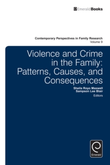 Violence and Crime in the Family : Patterns, Causes, and Consequences, Hardback Book