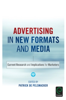 Advertising in New Formats and Media : Current Research and Implications for Marketers, Hardback Book