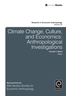 Climate Change, Culture, and Economics : Anthropological Investigations, Hardback Book