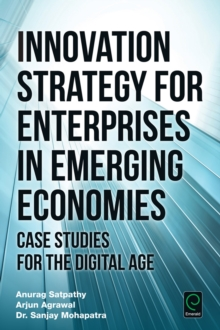 Innovation Strategy for Enterprises in Emerging Economies : Case Studies for the Digital Age, Hardback Book